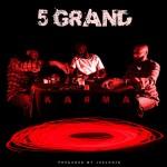 5 Grand: Karma Prod. by Joe Logic
